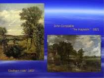 "John Constable "" The Haywain "" 1821 ""Dedham Vale"" 1802"