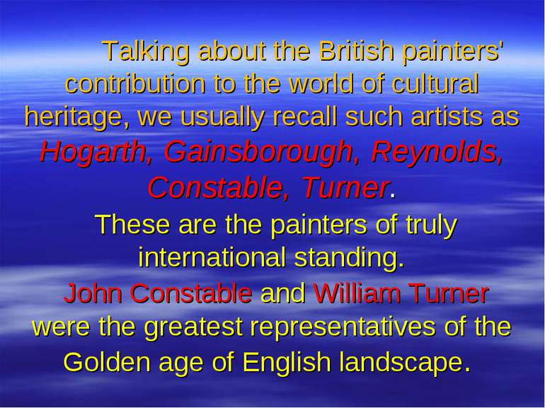 Talking about the British painters' contribution to the world of cultural her...
