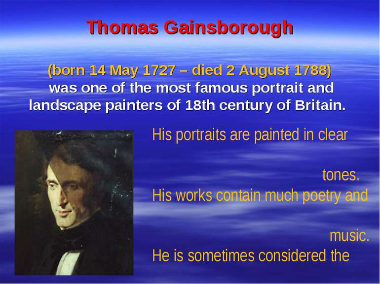 Thomas Gainsborough (born 14 May 1727 – died 2 August 1788) was one of the mo...
