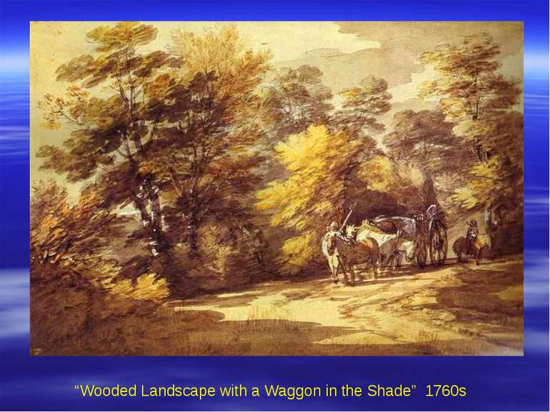 """Wooded Landscape with a Waggon in the Shade"" 1760s"