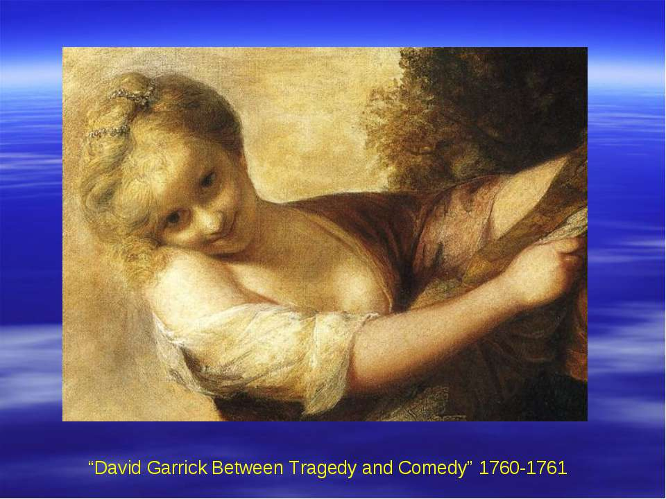 """David Garrick Between Tragedy and Comedy"" 1760-1761"