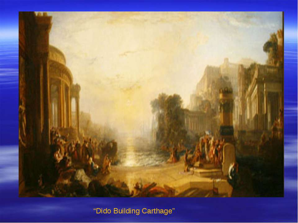 """Dido Building Carthage"""