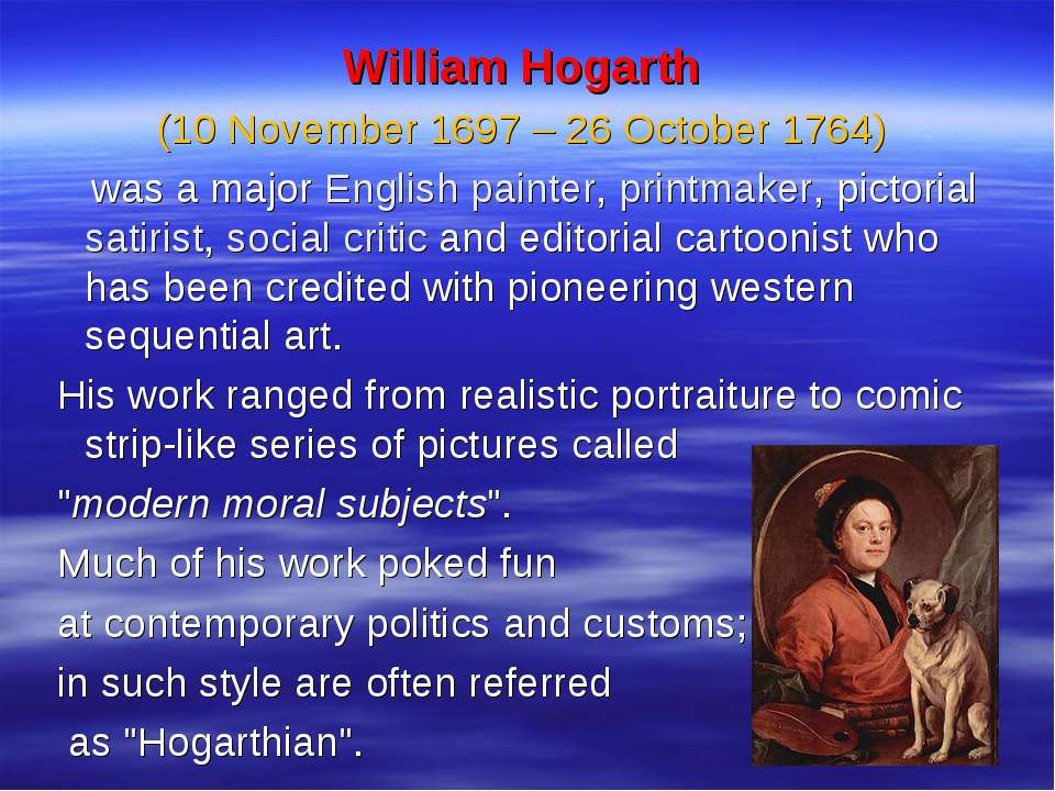 William Hogarth (10 November 1697 – 26 October 1764) was a major English pain...