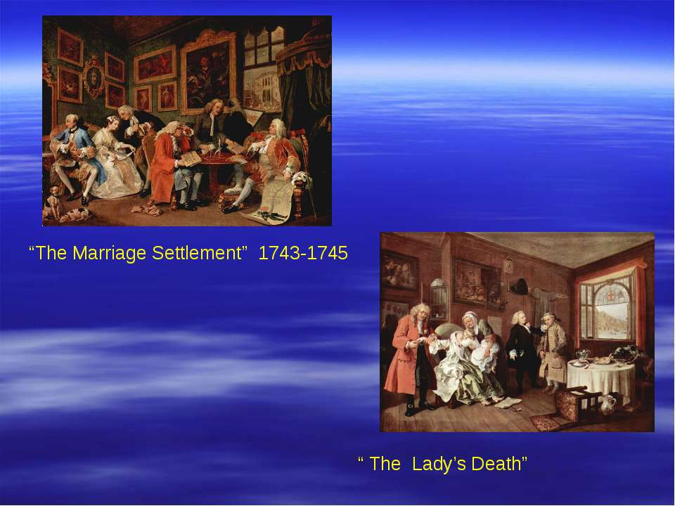 """The Marriage Settlement"" 1743-1745 "" The Lady's Death"""