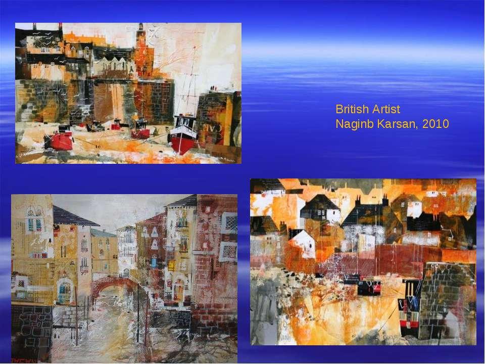 British Artist Naginb Karsan, 2010