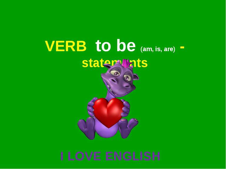 VERB to be (am, is, are) - statements I LOVE ENGLISH