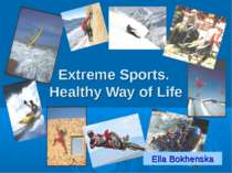 Extreme Sports. Healthy Way of Life Ella Bokhenska