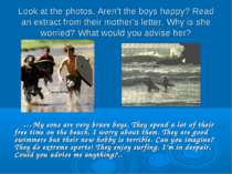 Look at the photos. Aren't the boys happy? Read an extract from their mother'...