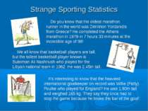 Strange Sporting Statistics Do you know that the oldest marathon runner in th...
