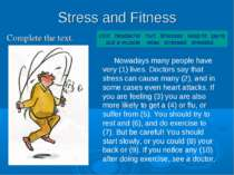 Stress and Fitness Complete the text. cold headache hurt illnesses keep fit p...