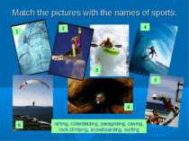 Match the pictures with the names of sports. rafting, rollerblading, paraglid...