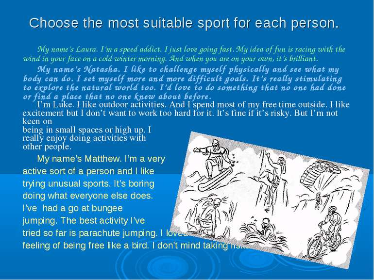 Choose the most suitable sport for each person. My name's Laura. I'm a speed ...