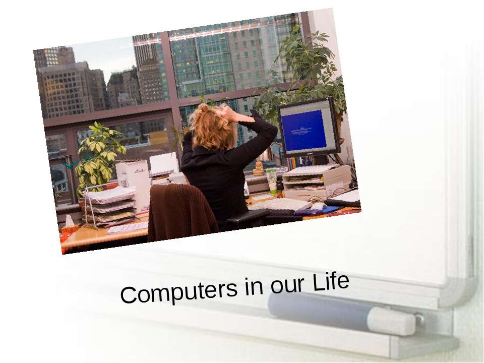Computers in our Life