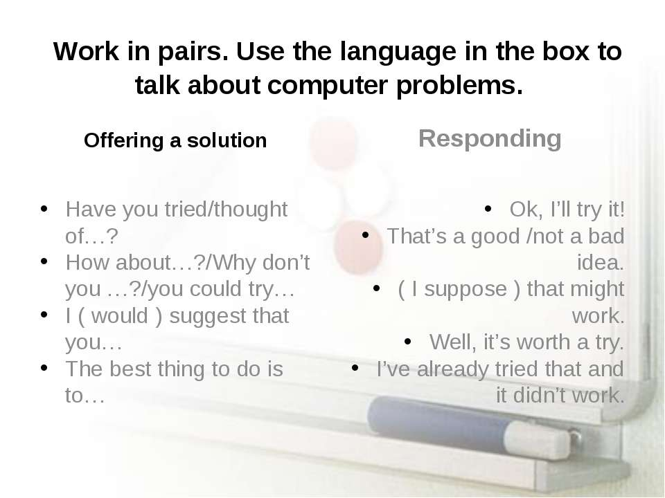 Work in pairs. Use the language in the box to talk about computer problems. O...