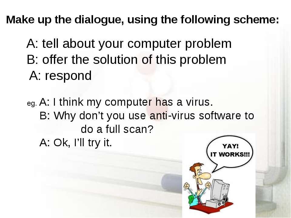 Make up the dialogue, using the following scheme: A: tell about your computer...
