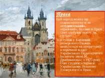 Прага Цей період можна ще охарактеризувати як «студентський», «празький», бо ...