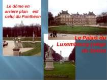Le dôme en arrière plan est celui du Panthéon Le Palais du Luxembourg (siège ...
