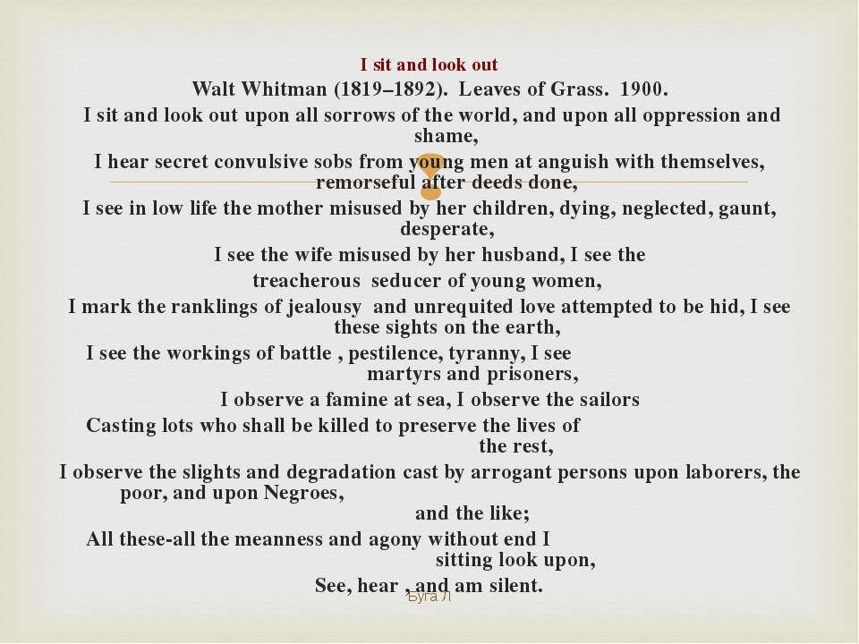 I sit and look out Walt Whitman (1819–1892). Leaves of Grass. 1900. I sit and...