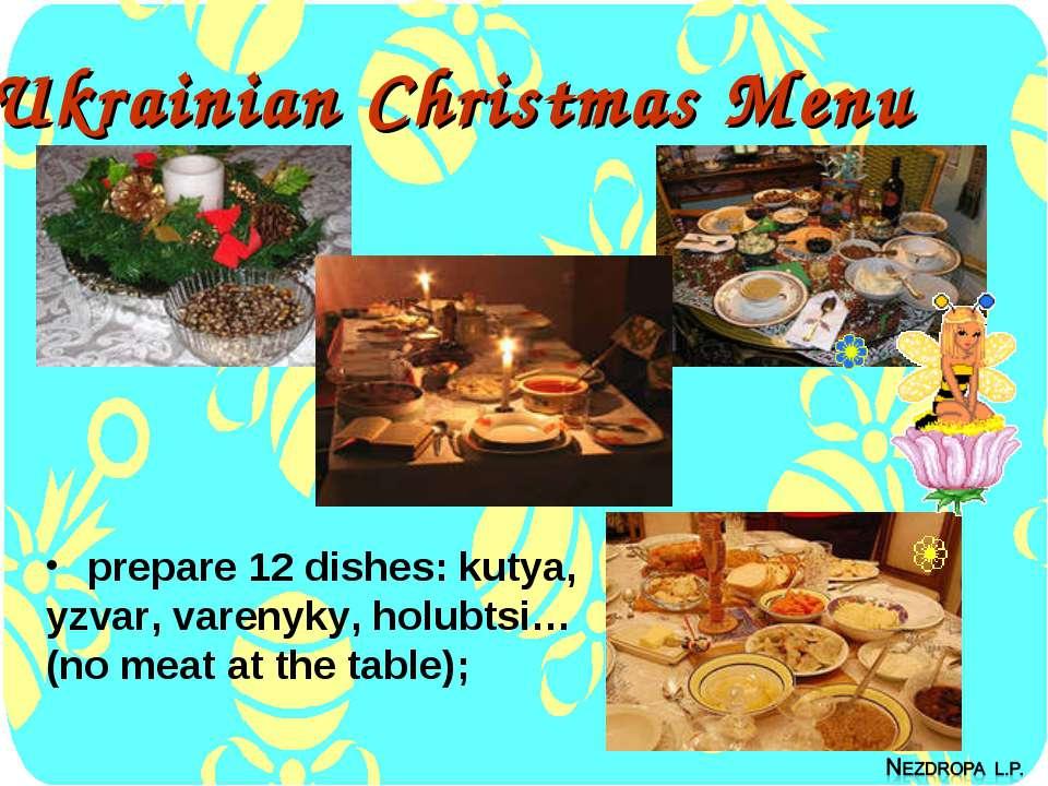 Ukrainian Christmas Menu prepare 12 dishes: kutya, yzvar, varenyky, holubtsi…...