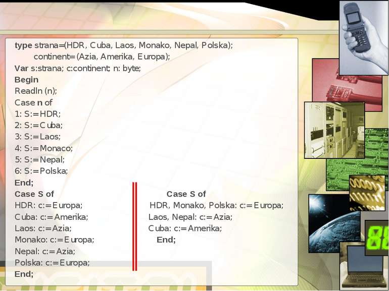 type strana=(HDR, Cuba, Laos, Monako, Nepal, Polska); continent= (Azia, Ameri...