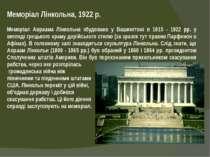 Меморіал Лінкольна, 1922 р. Меморіал Авраама Лінкольна збудовано у Вашингтоні...