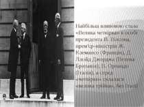 Найбільш вливовою стала «Велика четвірка» в особі президента В. Вілсона, прем...