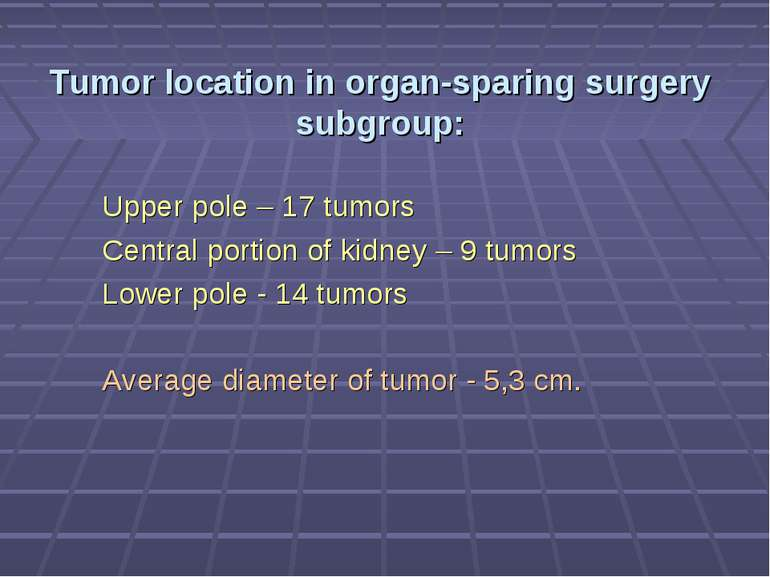 Tumor location in organ-sparing surgery subgroup: Upper pole – 17 tumors Cent...