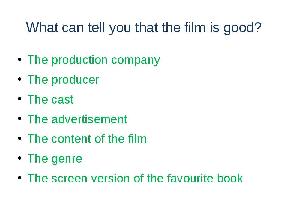What can tell you that the film is good? The production company The producer ...
