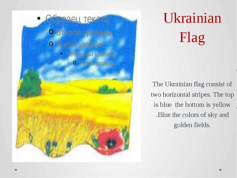 Ukrainian Flag The Ukrainian flag consist of two horizontal stripes. The top ...