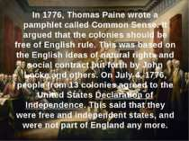 In 1776, Thomas Paine wrote a pamphlet called Common Sense. It argued that th...