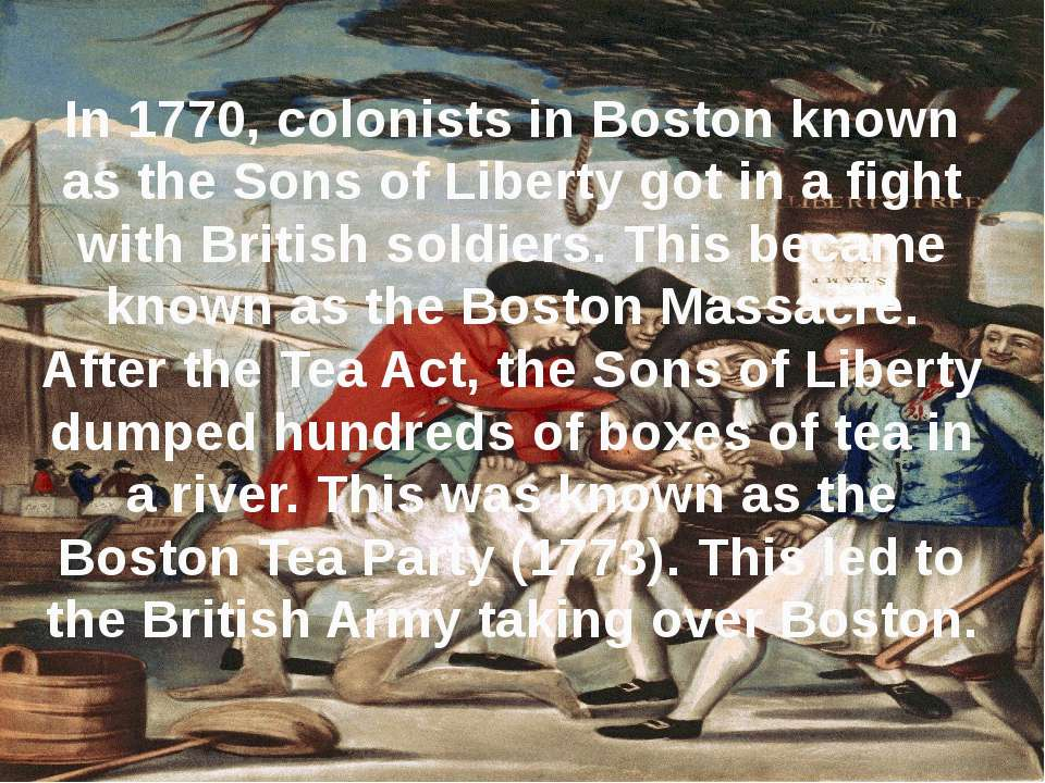 In 1770, colonists in Boston known as the Sons of Liberty got in a fight with...