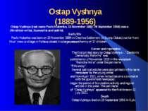 Ostap Vyshnya (1889-1956) Ostap Vyshnya (real name Pavlo Hubenko, 13 November...