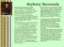 Hryhoriy Skovoroda Hryhorii Savych Skovoroda was an ethnic Ukrainian living i...