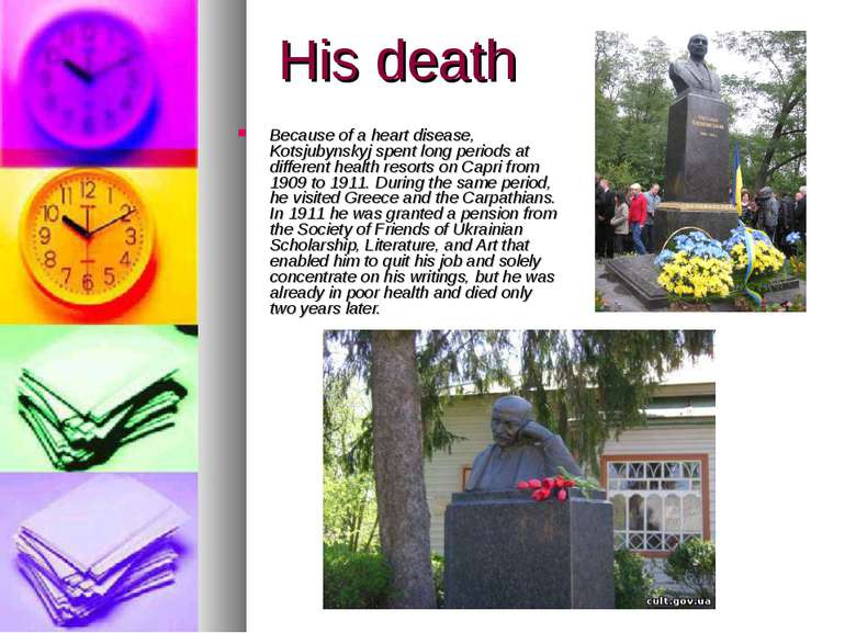 His death Because of a heart disease, Kotsjubynskyj spent long periods at dif...