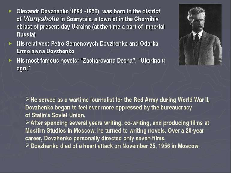 Olexandr Dovzhenko(1894 -1956) was born in the district of Viunyshche in Sosn...