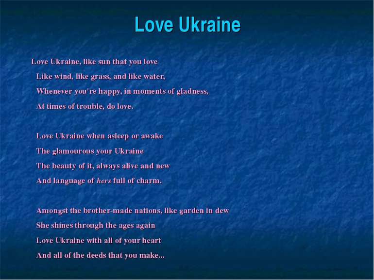 Love Ukraine Love Ukraine, like sun that you love Like wind, like grass, and ...