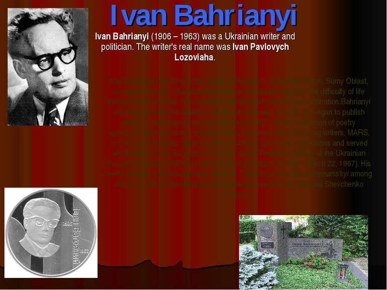 Ivan Bahrianyi Ivan Bahrianyi (1906 – 1963) was a Ukrainian writer and politi...