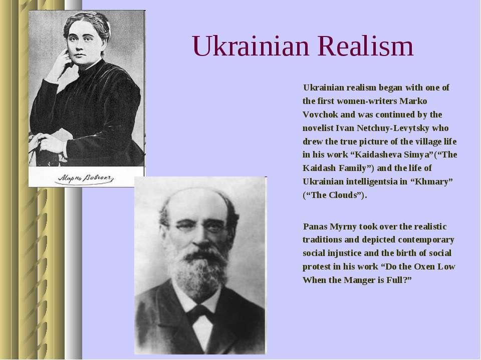Ukrainian Realism Ukrainian realism began with one of the first women-writers...