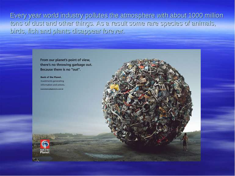 Every year world industry pollutes the atmosphere with about 1000 million ton...