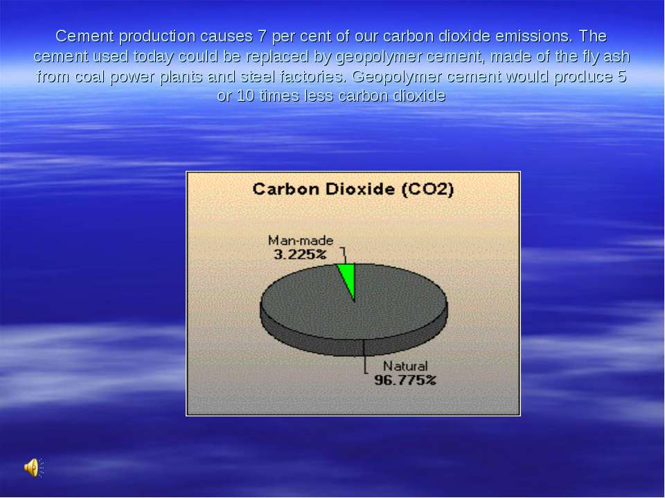 Cement production causes 7 per cent of our carbon dioxide emissions. The ceme...
