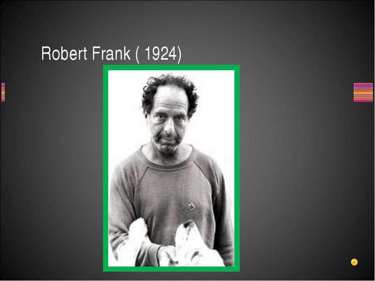 Robert Frank ( 1924)