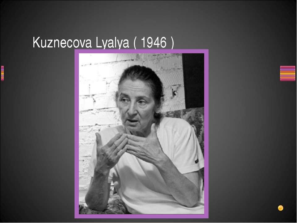 Kuznecova Lyalya ( 1946 )
