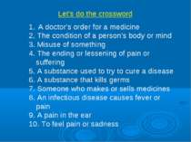 Let's do the crossword A doctor's order for a medicine 2. The condition of a ...