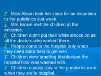F Miss Alison took her class for an excursion to the policlinics last week. T...