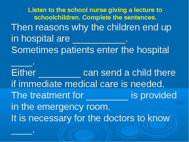 Listen to the school nurse giving a lecture to schoolchildren. Complete the s...