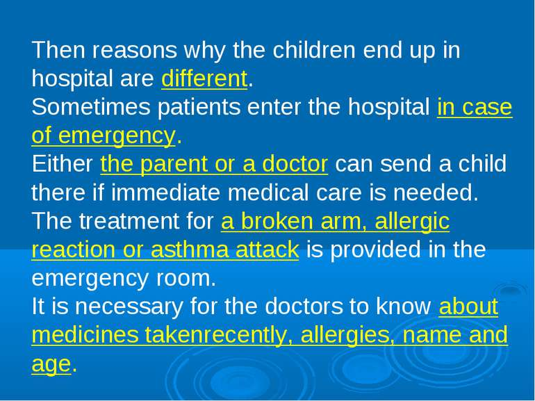 Then reasons why the children end up in hospital are different. Sometimes pat...