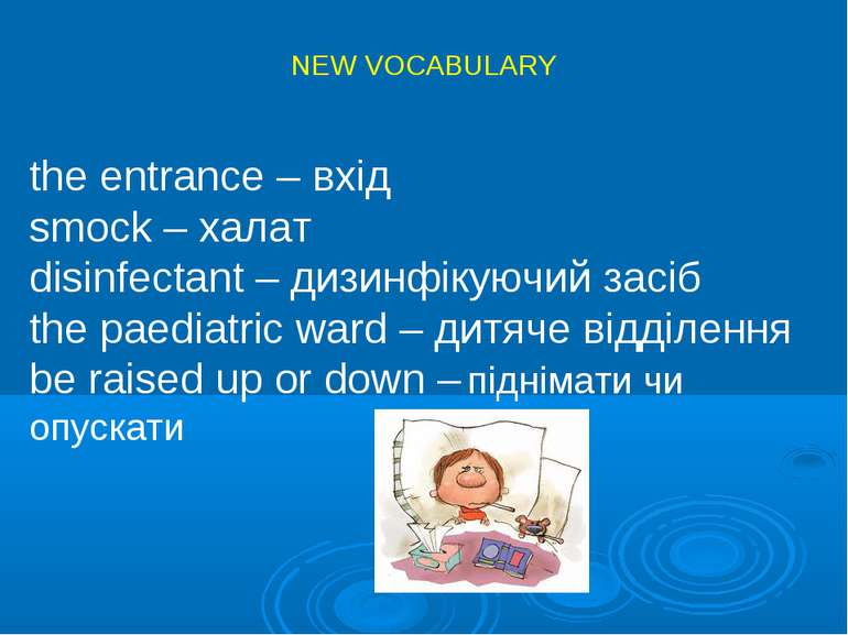 NEW VOCABULARY the entrance – вхід smock – халат disinfectant – дизинфікуючий...