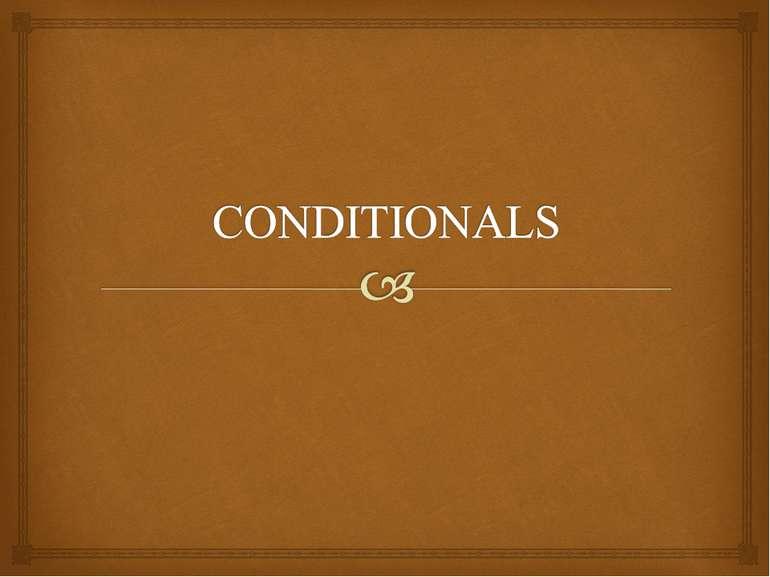 Умовний спосіб (Conditionals)