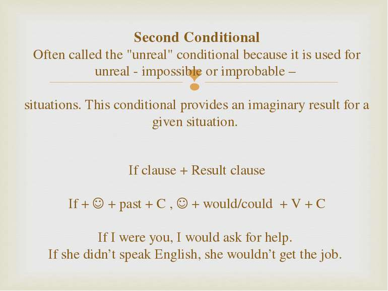 "Second Conditional Often called the ""unreal"" conditional because it is used f..."