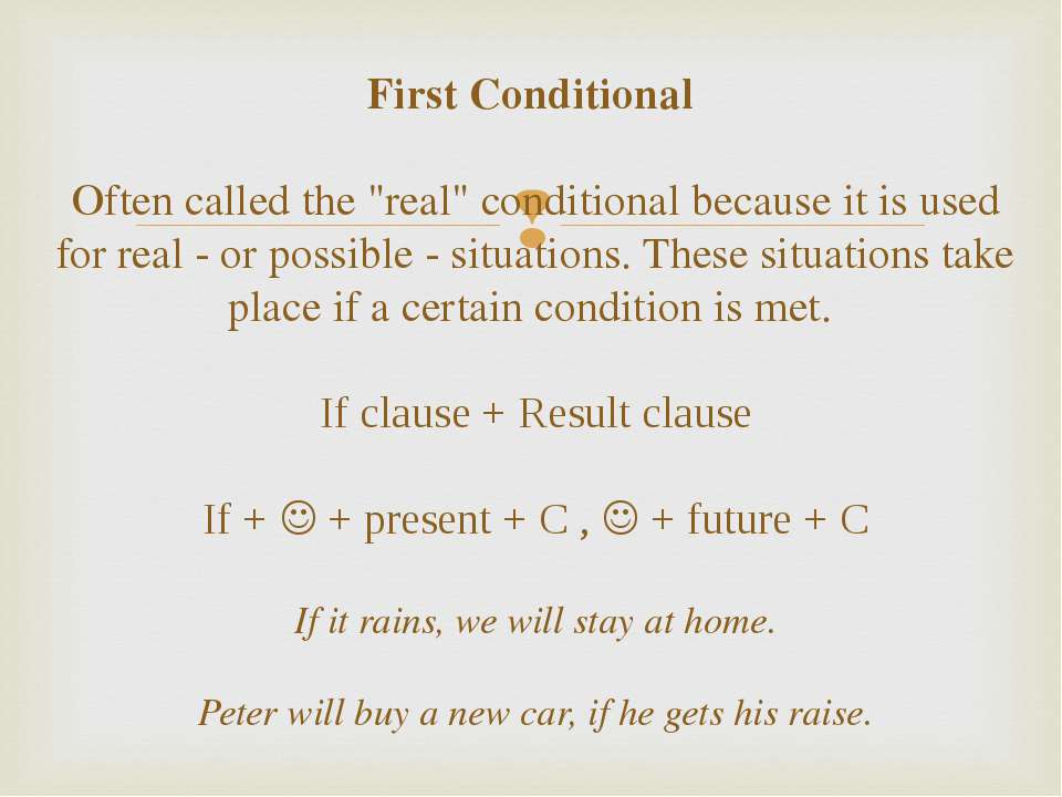 "First Conditional Often called the ""real"" conditional because it is used for ..."